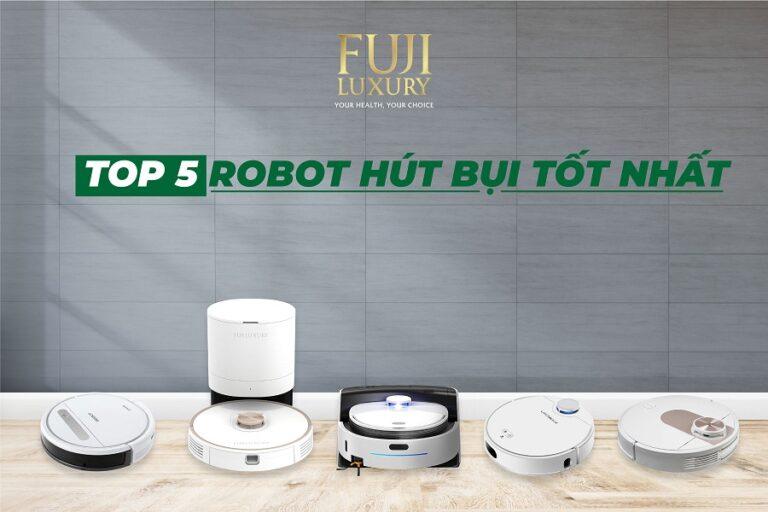Top 5 robot hút bụi tốt nhất hiện nay