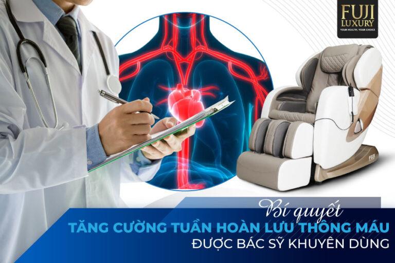 Bí quyết tăng cường tuần hoàn lưu thông máu được bác sĩ khuyên dùng