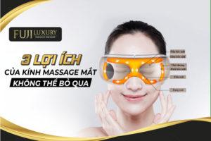 Tìm hiểu 3 LỢI ÍCH của Kính massage mắt KHÔNG THỂ BỎ QUA