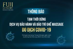Thông báo: Tạm dừng dịch vụ bảo hành và bảo trì ghế massage do dịch Covid-19