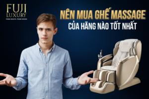 [Tư vấn] Nên MUA ghế massage của hãng nào TỐT nhất