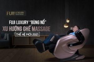 """Fuji Luxury """"Bùng Nổ"""" Xu Hướng Ghế Massage Thế Hệ Mới 2022"""